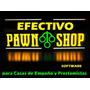 Software Para Préstamos Y Empeños - Efectivo Pawn Shop