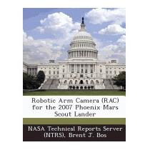 Libro Robotic Arm Camera (rac) For The 2007 Phoenix, Brent J