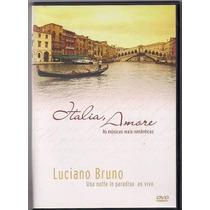 Dvd- Luciano Bruno- Una Noite In Paradiso- Italia Amore-lac