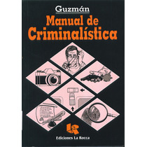 Libro De Criminalística - Balística Forense Asaltos - Guzman