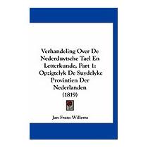 Verhandeling Over De Nederduytsche Tael, Jan Frans Willems