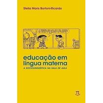 Educação Em Lingua Materna. A Sociolingüística Na Sala De...