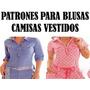 Patrones De Blusas Camisas Vestidos Para Damas