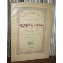 Teoria Del Canto Libro Ricardo A Lodoza 1896