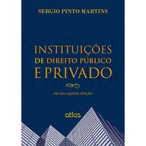 Livro - Instituições De Direito Público E Privado - Martins