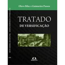 Livro: Tratado De Versificação - Olavo Bilac E G. Passos