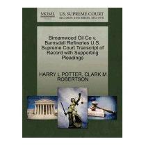 Birnamwood Oil Co V. Barnsdall Refineries, Harry L Potter