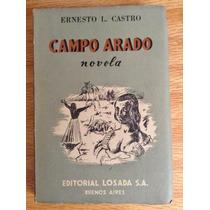 Ernesto L. Castro. Campo Arado. Editorial Losada.