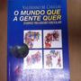 Livro O Mundo Que A Gente Quer - Valeriano M Casilias