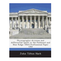Physiographic Divisions And Differential, John Tilton Hack