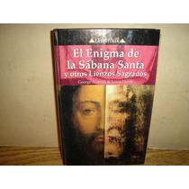 El Enigma De La Sábana Santa Y Otros Lienzos Sagrados