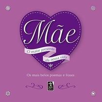 Livro Mãe. O Maior Presente Da Nossa Vida Vários Autores