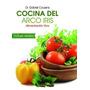 Cocina Del Arco Iris - Dr. Gabriel Cousens - Antroposofica