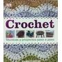Crochet - Tecnicas Y Proyectos Paso A Paso- 1 Vol. Color