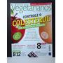 Revista Dos Vegetarianos N°84 Controle O Colesterol