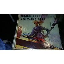 Disco Vinilo Varios Musica Para Sus Vacaciones Vg ¬ La Plata