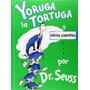 Yoruga La Tortuga Y Otros Cuentos Dr. Seuss