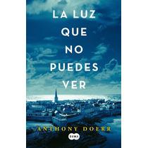 Libro La Luz Que No Puedes Ver - Anthony Doerr + Regalo