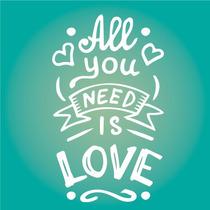 All You Need Is Love 55x95cm Vinilos Para Pared El Mejor!!