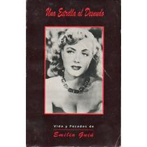 Libro Una Estrella Al Desnudo Vida Y Pecados De Emilia Guiu