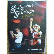 Dvd Guilherme & Santiago Eletrico Ao Vivo No Trio 21 Músicas