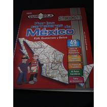 Guía Roji 2009, Por Las Carreteras De México