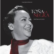 Toña La Negra Rafael Figueroa Hernandez 144 Paginas 2012