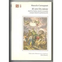 El Otro Occidente / Marcello Carmagnani