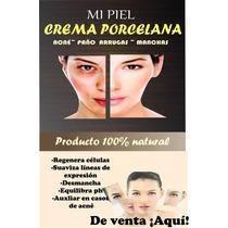 Crema De Porcelana 100% Natural Reduce Las Arrugas, Acne,