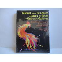Manual Para Criadores De Aves De Pelea Y Guia Para Galleros