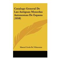 Catalogo General De Las Antiguas Monedas, Manuel Cerda De