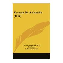 Libro Escuela De A Caballo (1787), Francisco Robichon De La
