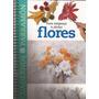 Cuadernos De Pintura. Flores, Rotuladores. Parramón. Libros