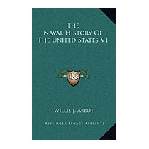 Naval History Of The United States V1, Willis J Abbot