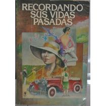 Recordando Sus Vidas Pasadas Maria Eloisa Alvarez Del Real