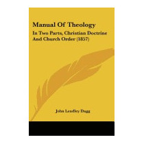 Libro Manual Of Theology: In Two Parts,, John Leadley Dagg