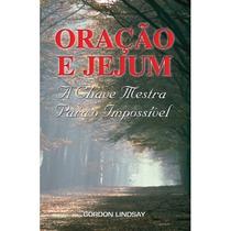 Livro Oração E Jejum A Chave Mestra Para O Impossível