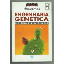 Engenharia Genética, Sétimo Dia Da Criação - Fátima Oliveira