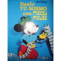 Libro / Hazlo Tú Mismo Con Mickey Mouse ( Editorial Novaro )