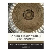 Knock Sensor Vehicle Test Program, U S Environmental