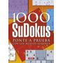 Libro, 1000 Sodokus Ponte A Prueba Con Los Nuevos Sudokus.