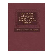 Life Of Vice-admiral Sir George, Charles Cooper Penrose
