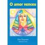 Livro Espirita: O Amor Venceu - Zibia Gasparetto