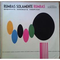 Vinilo Orquesta Serenata Tropical Rumba Solamente Rumbas