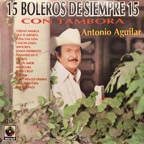 Cd Antonio Aguilar 15 Boleros De Siempre Con Tambora