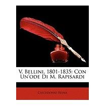 V. Bellini, 1801-1835: Con Unode Di M., Calcedonio Reina