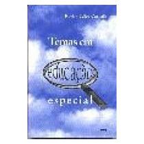 Temas Em Educação Especial-rosita Edler Carvalho-3ª Edição