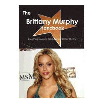 Libro Brittany Murphy Handbook - Everything You Need, Emily