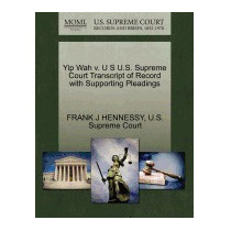Libro Yip Wah V. U S U.s. Supreme Court, Frank J Hennessy