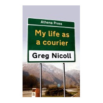 Libro My Life As A Courier, Greg Nicoll